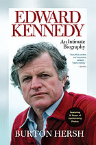 Edward Kennedy : an intimate biography