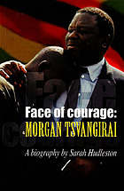 Face of courage : Morgan Tsvangirai