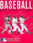 Baseball : how to play the game