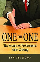 One on One : the secrets of professional sales closing