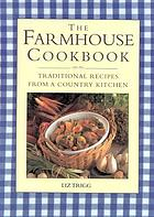 The farmhouse cookbook : traditional recipes from a country kitchen