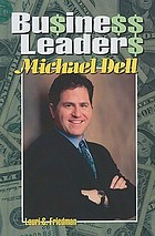 Business leaders : Michael Dell