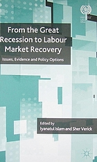 From the great recession to labour market recovery : issues, evidence and policy options