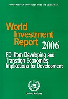 World investment report 2006 : FDI from developing and transition economies : implications for development