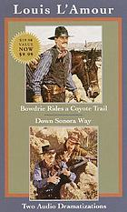 Bowdrie rides a coyote trail : Down Sonora way