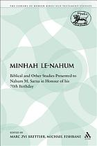 Minḥah le-Naḥum : biblical and other studies presented to Nahum M. Sarna in honour of his 70th birthday