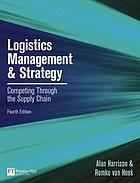 Logistics management and strategy : competing through the supply chain