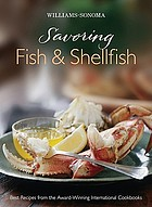 Savoring fish & shellfish : best recipes from the award-winning international cookbooks