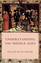 Understanding the Middle Ages : the transformation of ideas and attitudes in the Medieval world