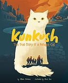 Kunkush : the true story of a refugee cat