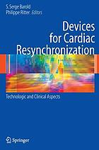 Devices for cardiac resynchronization : technologic and clinical aspects