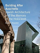 Building after Auschwitz : Jewish architecture and the memory of the Holocaust