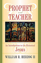 Prophet and teacher : an introduction to the historical Jesus