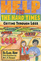 Help for the hard times : getting through loss