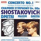 Concerto no. 1 for piano, trumpet and strings in C minor, op. 35 Chamber symphony for strings in C minor, op. 110a