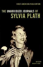 The Unabridged journals of Sylvia Plath : 1950-1962 : transcribed from the original manuscripts at Smith college
