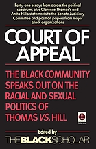 Court of appeal : the Black community speaks out on the racial and sexual politics of Clarence Thomas vs. Anita Hill