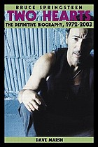 Bruce Springsteen - two hearts : the definitive biography, 1972-2003