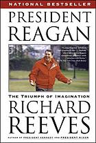 President Reagan : the triumph of imagination