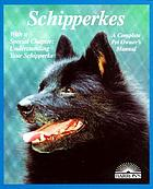 Schipperkes : everything about purchase, care, nutrition, breeding, behavior, and training