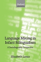 Language mixing in infant bilingualism : a sociolinguistic perspective