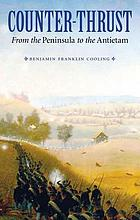 Counter-thrust : from the Peninsula to the Antietam