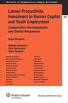 Labour productivity, investment in human capital and youth employment : comparative developments and global responses