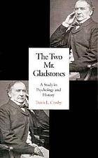 The two Mr. Gladstones : a study in psychology and history