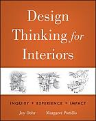 Design thinking for interiors : inquiry + experience + impact