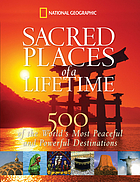 Sacred places of a lifetime : 500 of the world's most peaceful and powerful destinations