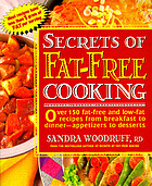 Secrets of fat-free cooking : over 150 fat-free and low-fat recipes from breakfast to dinner--appetizers to desserts