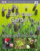 Easy-care garden : simple steps to success.