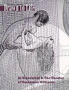 Drawn to life : Al Hirschfeld & the Theater of Tennessee Williams