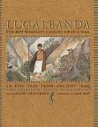 Lugalbanda : the boy who got caught up in a war