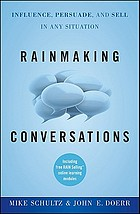 Rainmaking conversations : influence, persuade, and sell in any situation