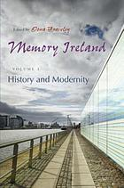Memory Ireland. Vol. 1, History and modernity