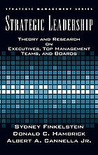 Strategic leadership : theory and research on executives, top management teams, and boards