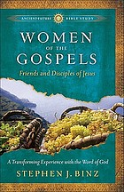 Women of the Gospels : friends and disciples of Jesus