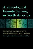 Archaeological remote sensing in North America : innovative techniques for anthropological applications
