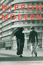 Nippon modern : Japanese cinema of the 1920s and 1930s