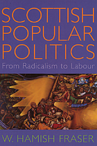Scottish popular politics : from radicalism to Labour