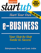 Start your own e-business : your step-by-step guide to success
