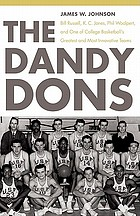 The Dandy Dons : Bill Russell, K.C. Jones, Phil Woolpert, and one of college basketball's greatest and most innovative teams