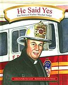 He said yes : the story of Father Mychal Judge