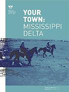 Your town : Mississippi Delta