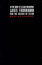In the name of Elijah Muhammad : Louis Farrakhan and the Nation of Islam