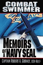 Combat swimmer : [memoirs of a Navy Seal]