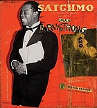 Satchmo : the wonderful world and art of Louis Armstrong