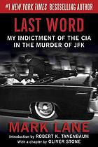 Last word : my indictment of the CIA in the murder of JFK