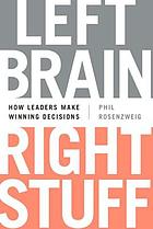 Left brain, right stuff : how leaders make winning decisions